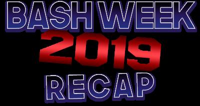 Bash Week 2019 Recap