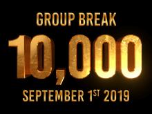 Group Break 10,000 - September 1st 2019 Graphic