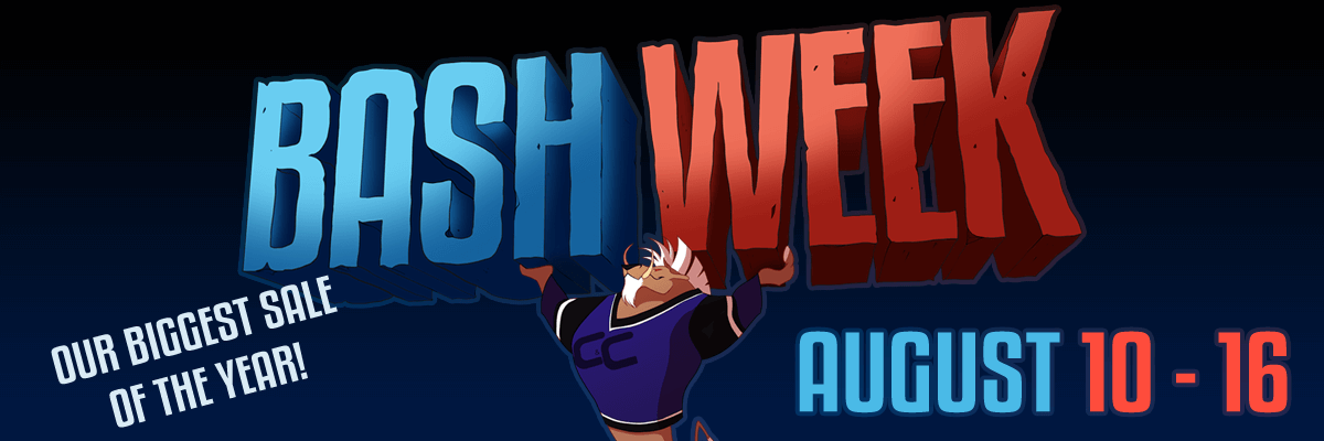 Bash Week - August 10 to 16 - Our biggest sale of the year!