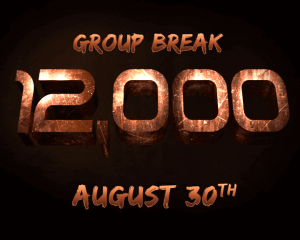 Group Break 12,000 - August 30th